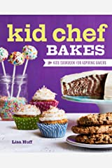 Kid Chef Bakes: The Kids Cookbook for Aspiring Bakers Kindle Edition