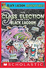 The Class Election from the Black Lagoon (Black Lagoon Adventures #3) (Black Lagoon Adventures series) Kindle Edition