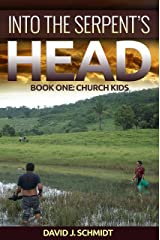 Into the Serpent's Head: Book One: Church Kids Kindle Edition