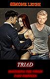 Triad: A BDSM Ménage Erotic Romance (Mastering the Virgin Book 13)