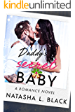 Daddy's Secret Baby: A Romance Novel