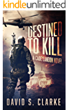 Destined to Kill (A Cade Landon Novel Book 2): A Thriller