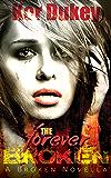 The Forever Broken