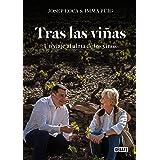 Tras las viñas: Un viaje al alma de los vinos (Spanish Edition)