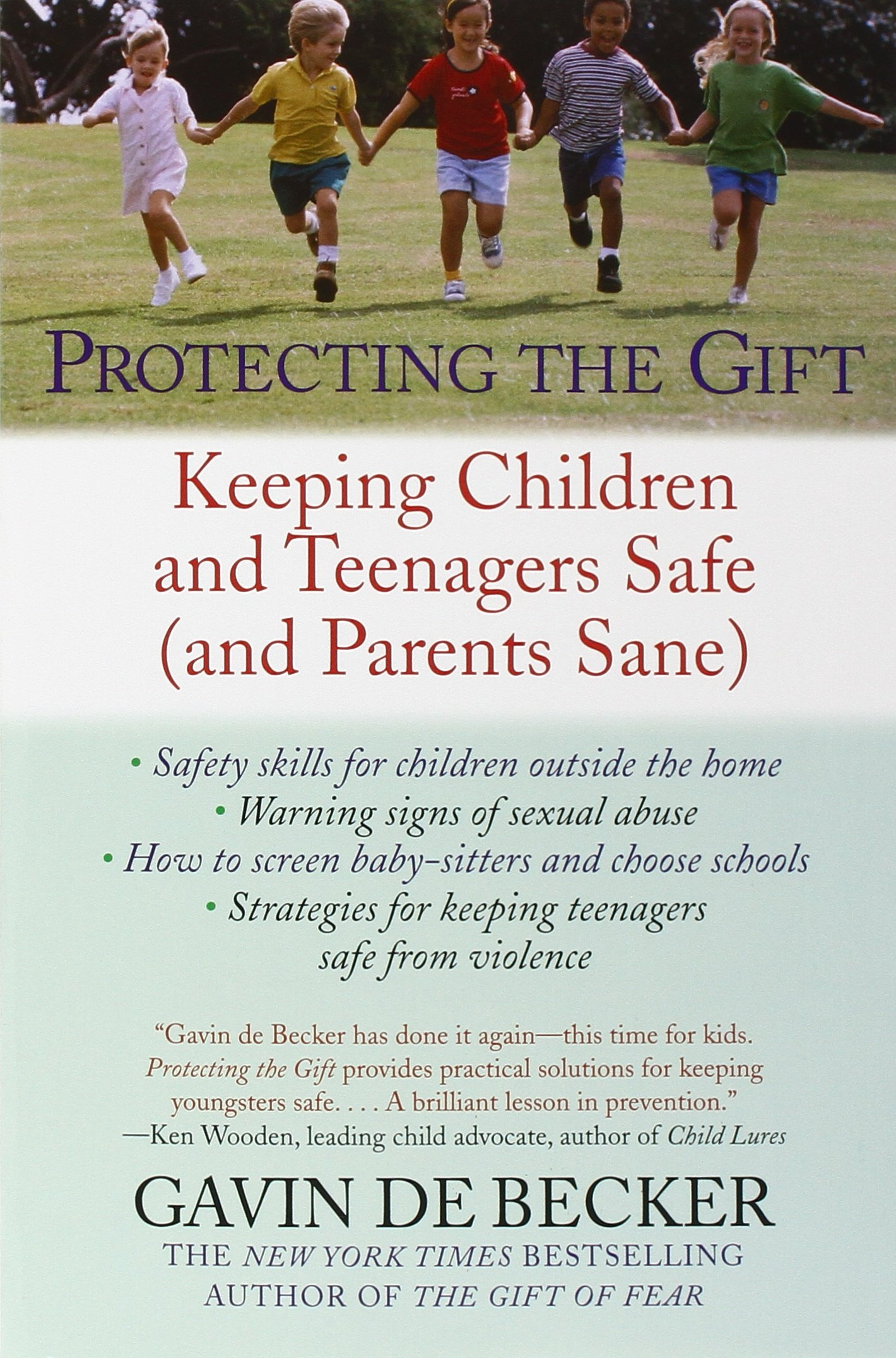 Protecting the Gift: Keeping Children and Teenagers Safe (and ...