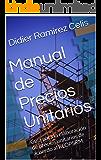 Manual de Precios Unitarios: Guía para la elaboración de precios unitarios de acuerdo al RLOPSRM