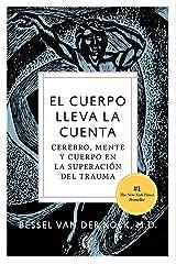 El cuerpo lleva la cuenta: Cerebro, mente y cuerpo en la superación del trauma (Spanish Edition) Kindle Edition