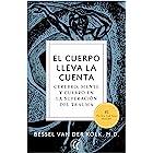 El cuerpo lleva la cuenta: Cerebro, mente y cuerpo en la superación del trauma (Spanish Edition)