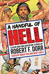 A Handful of Hell: Classic War and Adventure Stories (The Men's Adventure Library Book 4) Kindle Edition