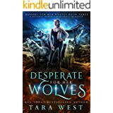 Desperate for Her Wolves: A Reverse Harem Paranormal Romance (Hungry for Her Wolves Book 3)