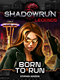 Shadowrun Legends: Born to Run