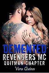 The Complete Box Set Demented Revengers MC: Quitman Chapter (Demented Revenger MC: Quitman Series) Kindle Edition