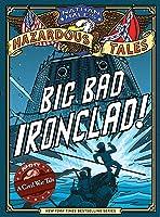 Big Bad Ironclad! (Nathan Hales Hazardous
