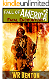 The Fall of America: Fatal Encounters (Book 2)