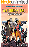 Wardogs Inc. #2: Hunter Killer (Wardogs Incorporated)