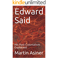 Edward Said: His Post Colonialism Explained (Modern Literary Theory) (English Edition)