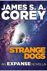 Strange Dogs: An Expanse Novella (The Expanse) Kindle Edition