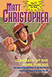 Comeback of the Home Run Kid (Matt Christopher)