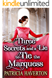 Three Secrets and a Lie to Tie the Marquess: A Historical Regency Romance Novel