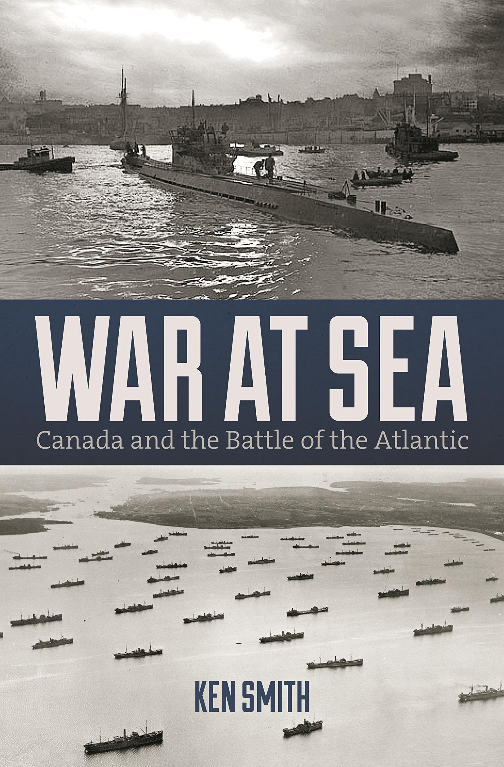 War at Sea: Canada and the Battle of the Atlantic