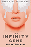 The Infinity Gene: GMO Humans (Girl On Fire Book 2)