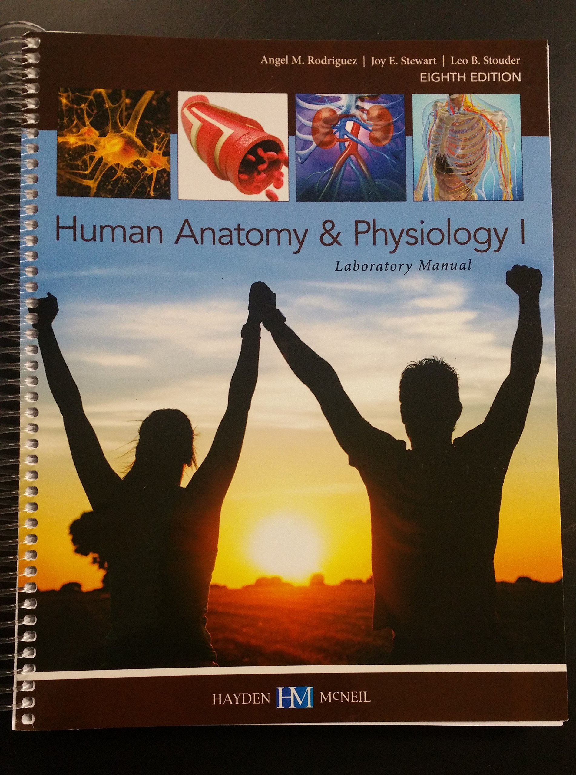 Human Anatomy and Physiology 1, Laboratory Manual, 8 edition: Joy E.  Stewart, Leo B. Stouder Angel M. Rodriguez: 9780738080055: Amazon.com: Books