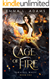 Cage of Fire (Parallel Magic Book 1)