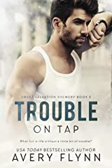 Trouble on Tap (Sweet Salvation Brewery 3) Kindle Edition