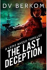 The Last Deception: A Leine Basso Thriller Kindle Edition