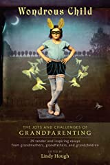 Wondrous Child: The Joys and Challenges of Grandparenting (Io Series) Paperback