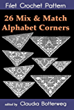 26 Mix & Match Alphabet Corners Filet Crochet Pattern: Complete Instructions and Chart (English Edition)