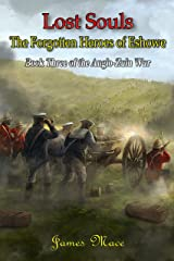 Lost Souls: The Forgotten Heroes of Eshowe (The Anglo-Zulu War Book 3)