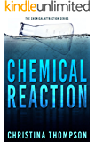 Chemical Reaction (The Chemical Attraction Series Book 4)