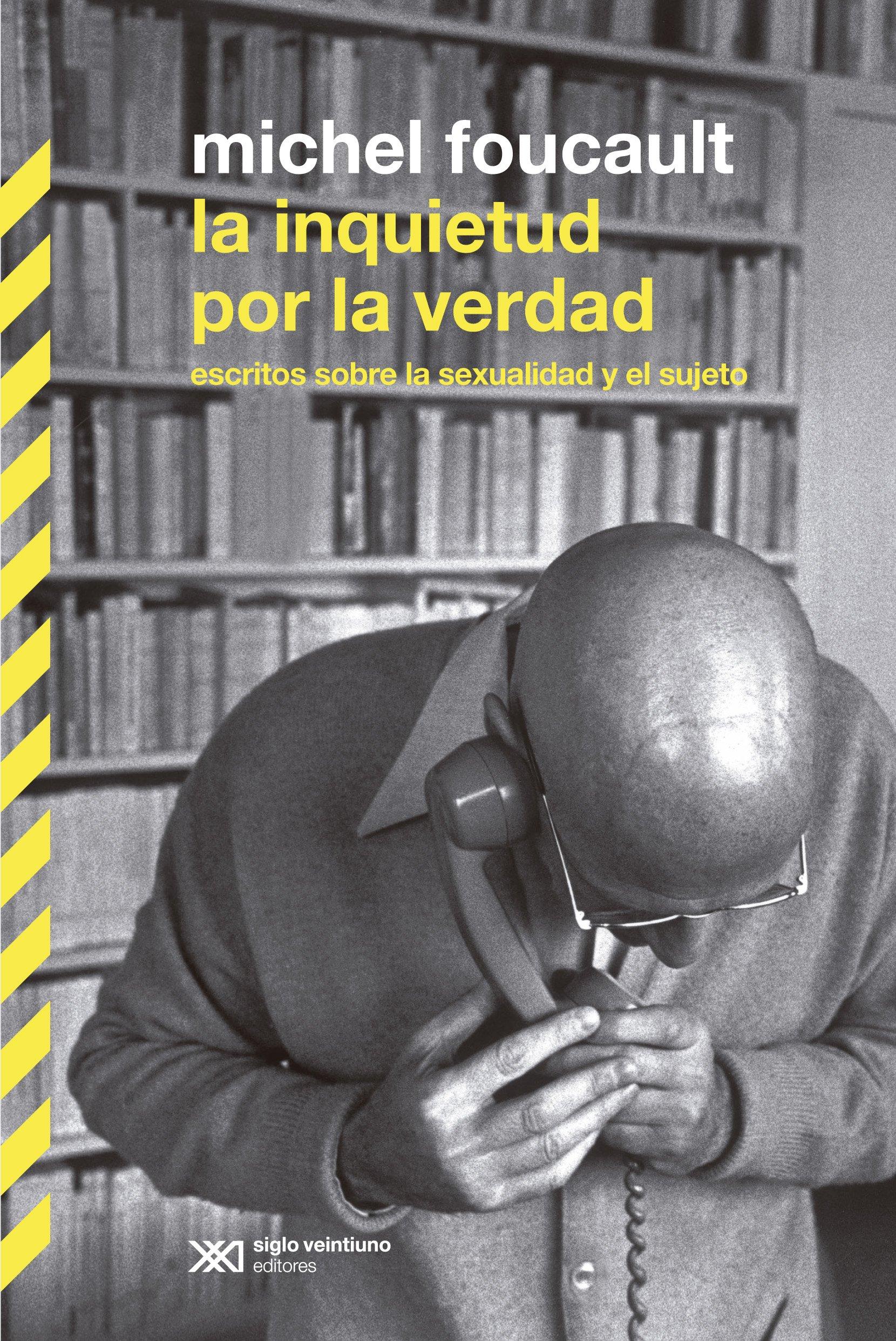 La inquietud por la verdad (Spanish Edition): Michel Foucault, Siglo XXI Editores: 9789876292634: Amazon.com: Books