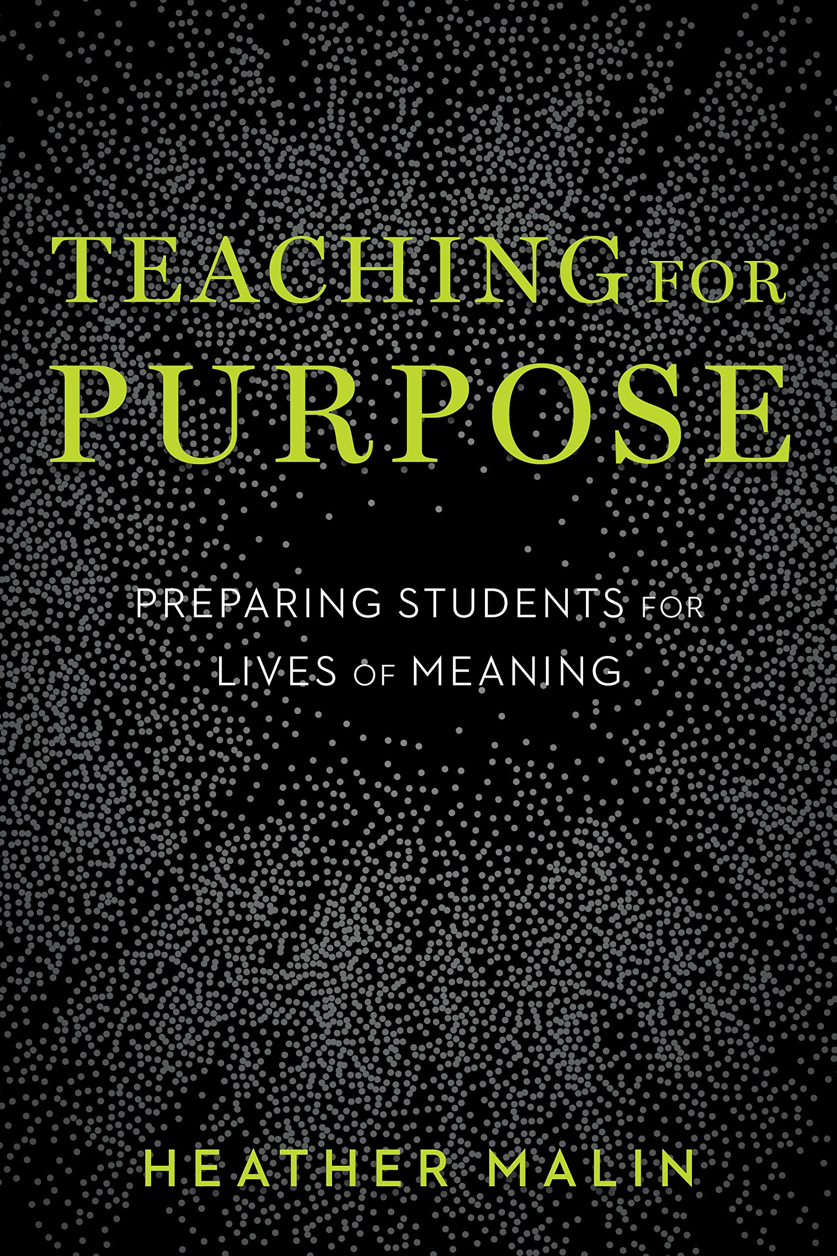 Empathy In Action How Teachers Prepare >> Teaching For Purpose Preparing Students For Lives Of Meaning
