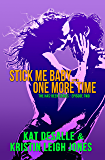 Stick Me Baby...One More Time (Has-Been Series Book 2)
