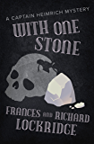 With One Stone (The Captain Heimrich Mysteries)