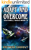 Adapt and Overcome (The Maxwell Saga Book 3)