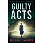 Guilty Acts (Cass Leary Legal Thriller Series Book 9)