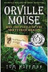 Orville Mouse and the Puzzle of the Shattered Abacus (Orville Wellington Mouse Adventures Book 2) Kindle Edition