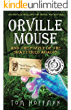 Orville Mouse and the Puzzle of the Shattered Abacus (Orville Wellington Mouse Book 2)