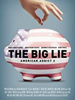 The Big Lie: American Addict 2 [OV]