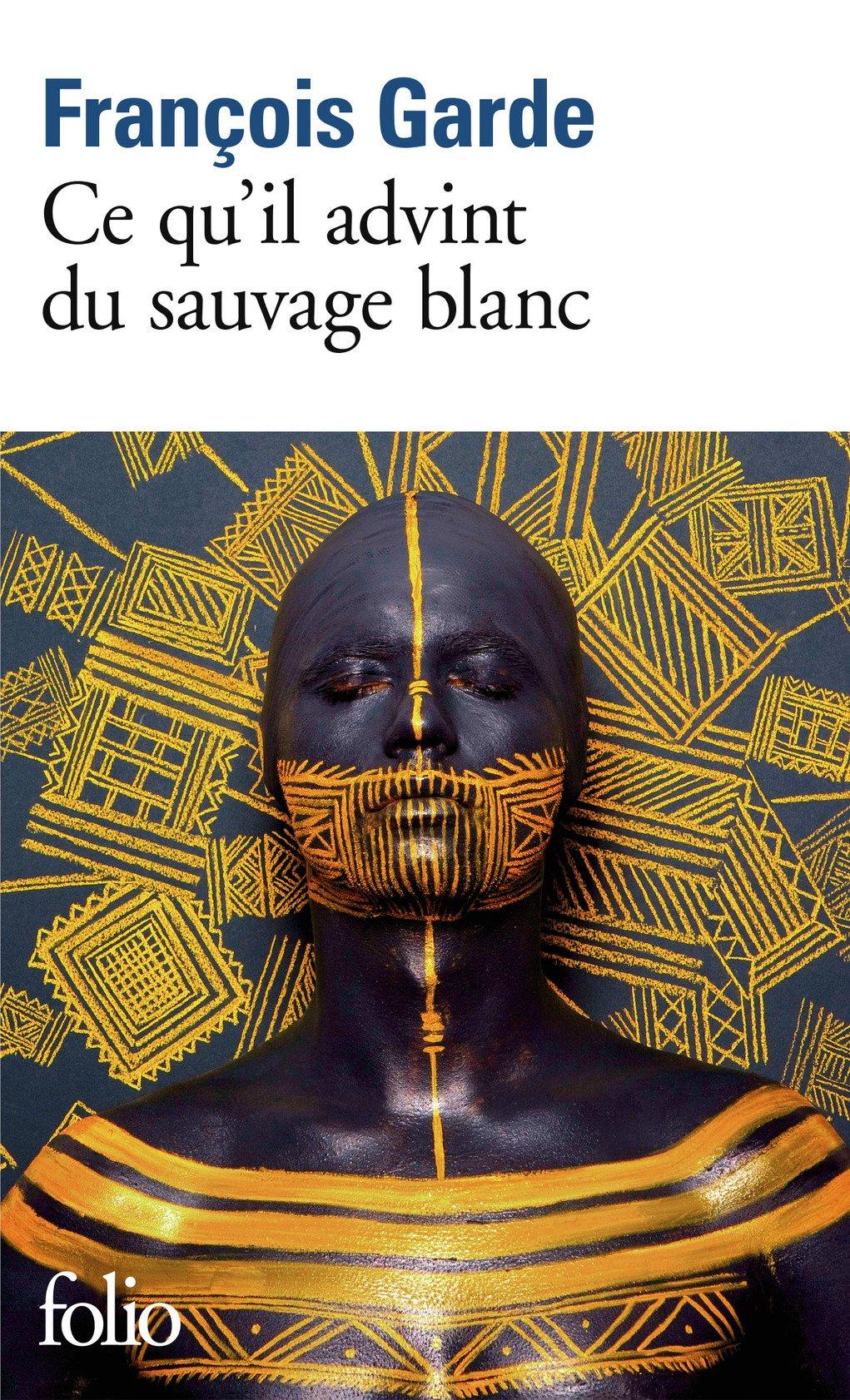 Ce Qu'il Advint Du Sauvage Blanc (French Edition) ebook
