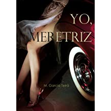 Yo, meretriz: Relatos románticos (Spanish Edition) Apr 02, 2016