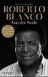 Roberto Blanco: Von der Seele - Die Autobiografie