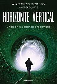 Horizonte Vertical – Onde o fim é apenas o recomeço