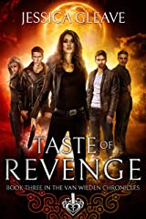 Taste of Revenge (The Van Wilden Chronicles Book 3) Kindle Edition