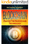 Blockchain: Master The Blockchain Technology (Blockchain, Bitcoin, Ethereum, Cryptocurrency, Financial Technology, Investing) (English Edition)