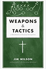 Weapons & Tactics: A Handbook on Personal Evangelism Kindle Edition