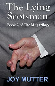 The Lying Scotsman: Book Two in The Mug Trilogy